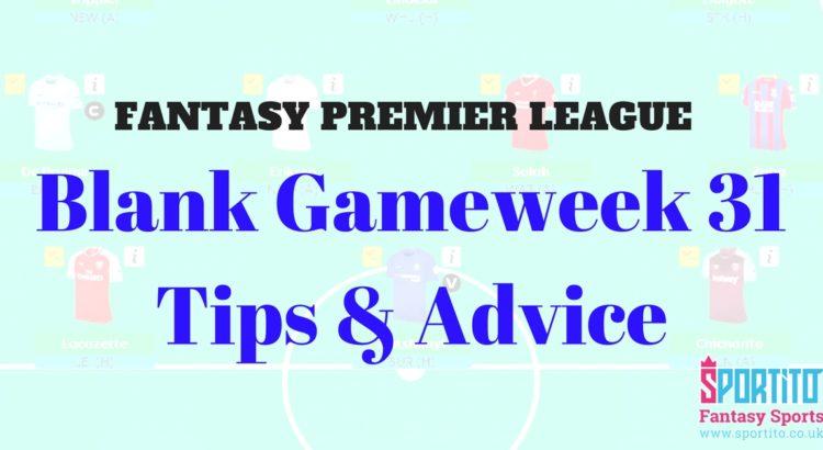 FANTASY PREMIER LEAGUEBlank Gameweek 31