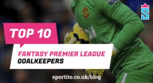 Top 10 best goalkeepers in EPL