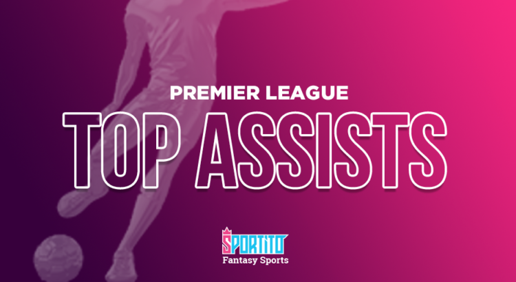 top assists premier league