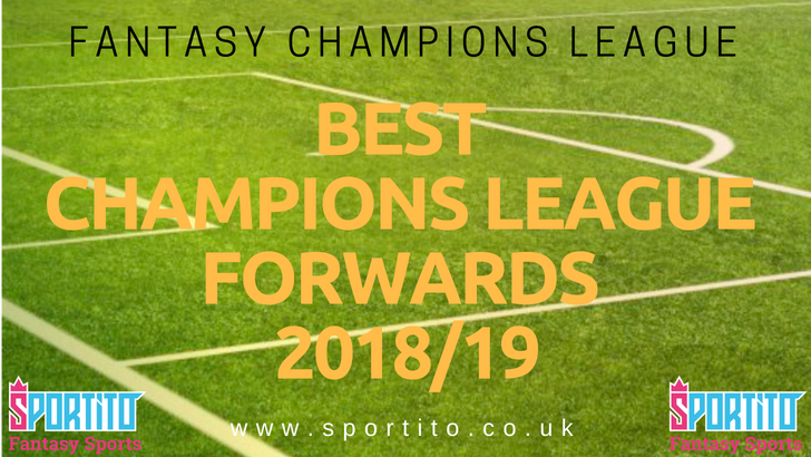 fantasy-champions-league-fowards-2018-sportito
