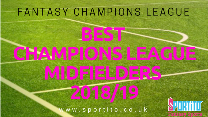 fantasy-champions-league-midfielders-www-sportito-co-uk